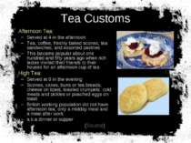 Tea Customs Afternoon Tea: Served at 4 in the afternoon Tea, coffee, freshly ...