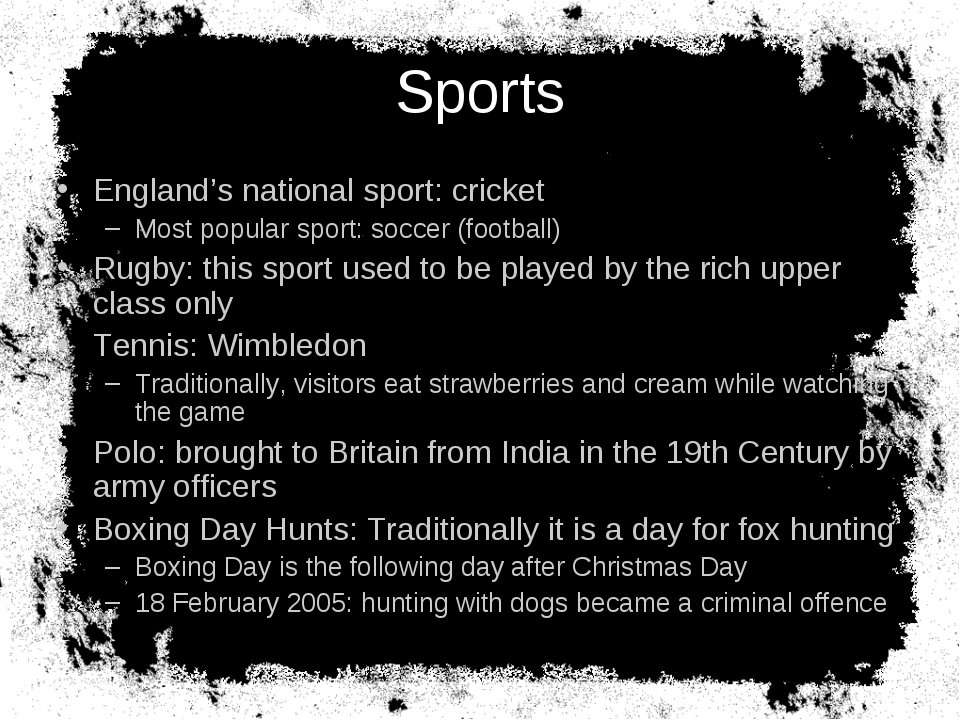 Sports England's national sport: cricket Most popular sport: soccer (football...