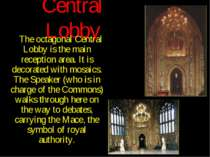 Central Lobby The octagonal Central Lobby is the main reception area. It is d...