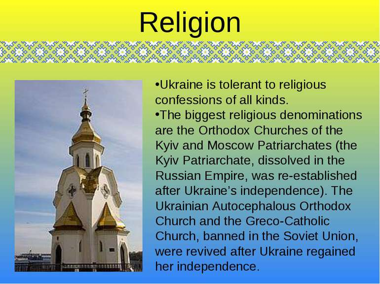Ukraine is tolerant to religious confessions of all kinds. The biggest religi...
