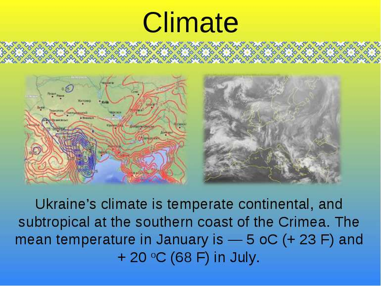 Ukraine's climate is temperate continental, and subtropical at the southern c...