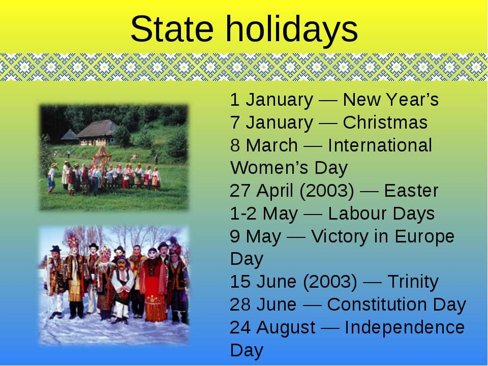 1 January — New Year's 7 January — Christmas 8 March — International Women's ...