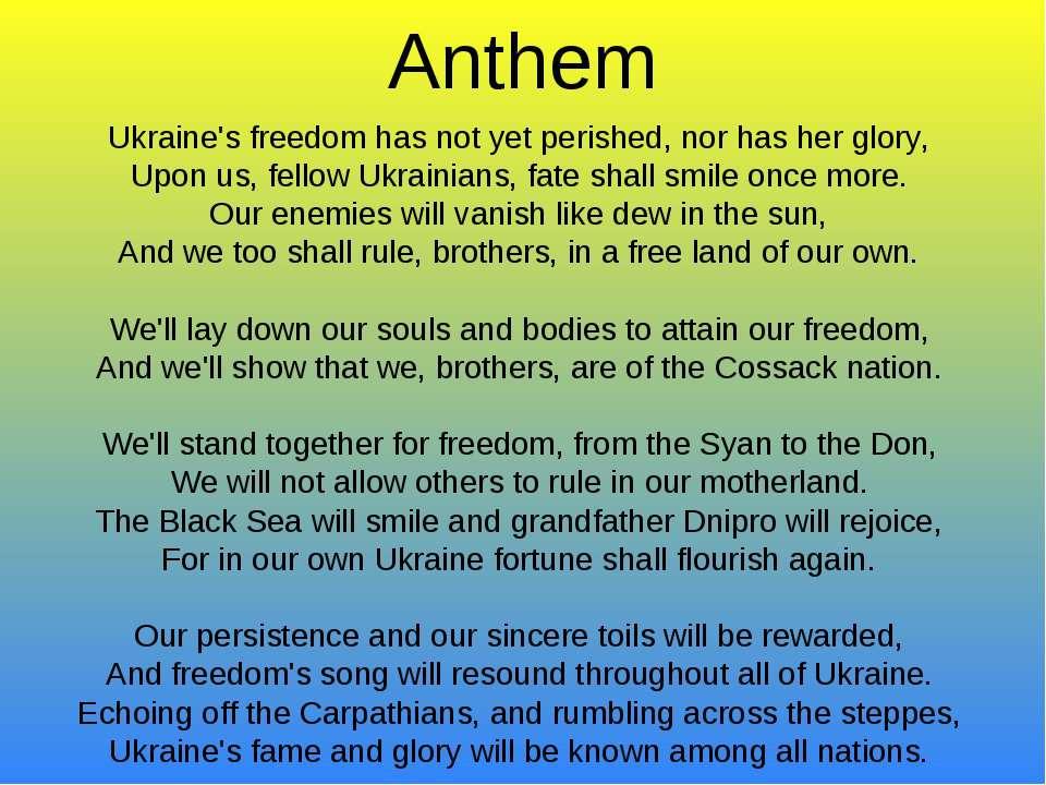 Anthem Ukraine's freedom has not yet perished, nor has her glory, Upon us, fe...