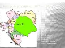 Австро – угорщина. 1878 – 1918. Богемія, 2. Буковина, 3. Каринтія, 4. Крайна,...