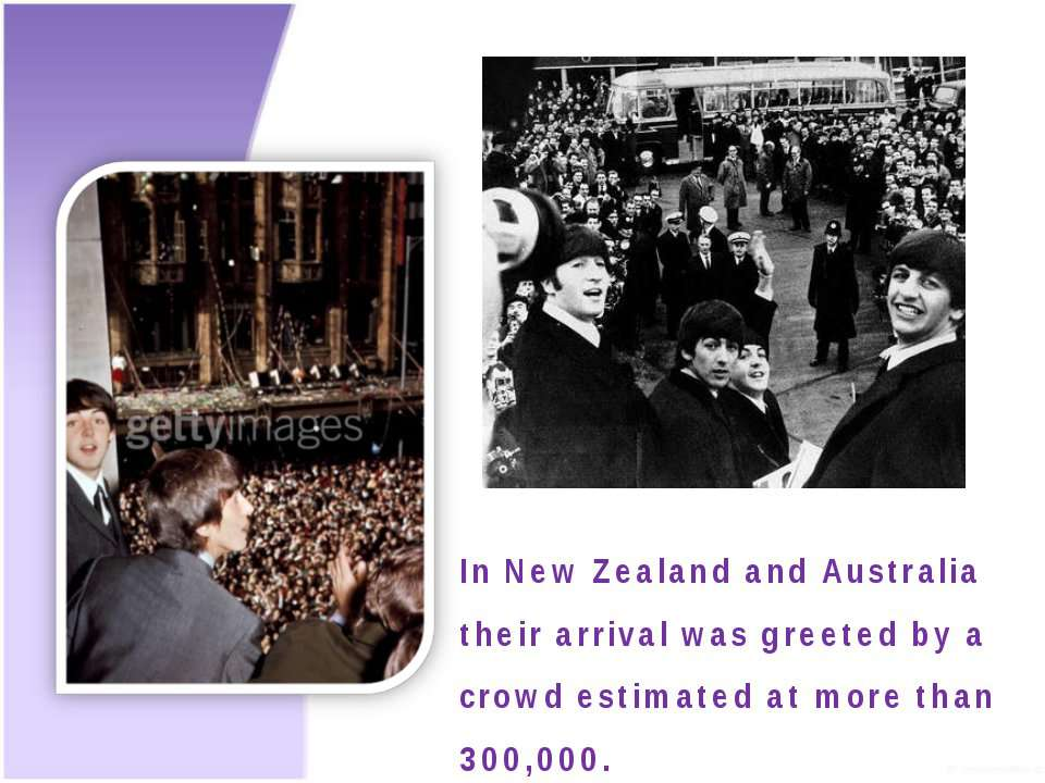 In New Zealand and Australia their arrival was greeted by a crowd estimated a...