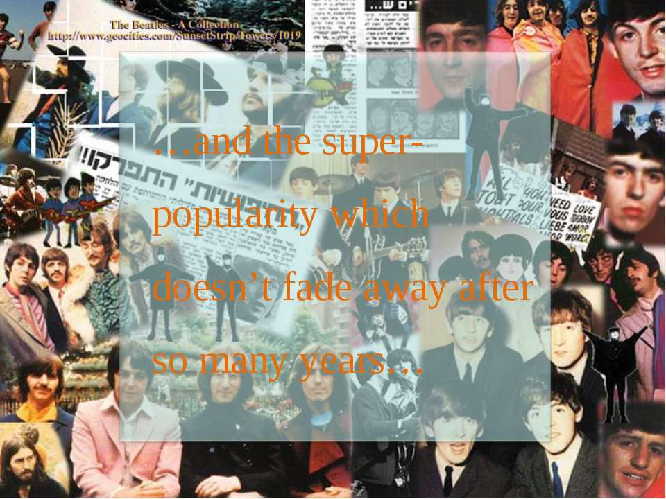 …and the super-popularity which doesn't fade away after so many years…