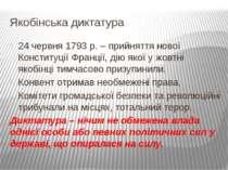 Якобінська диктатура 24 червня 1793 р. – прийняття нової Конституції Франції,...