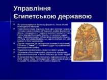 Управління Єгипетською державою Всі розпорядження йшли від фараона, тільки ві...