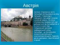 Австрія. Старовинне місто Зальцбург розташоване на річці Зальцах. У перекладі...