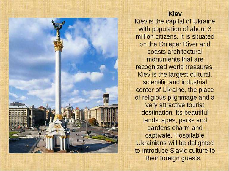 Kiev Kiev is the capital of Ukraine with population of about 3 million citize...