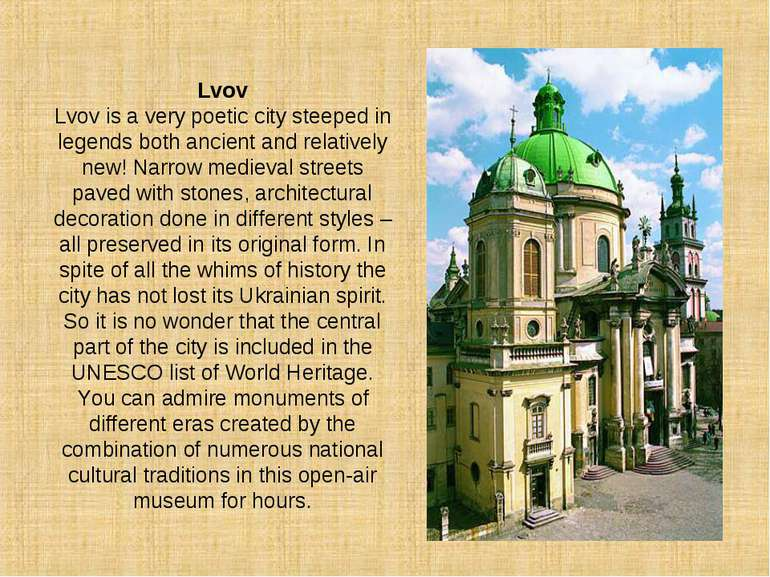 Lvov Lvov is a very poetic city steeped in legends both ancient and relativel...