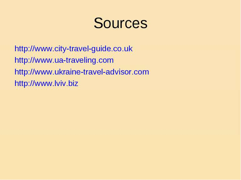 Sources http://www.city-travel-guide.co.uk http://www.ua-traveling.com http:/...