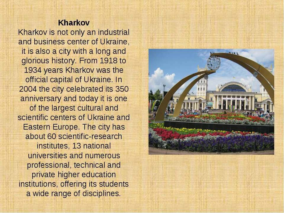 Kharkov Kharkov is not only an industrial and business center of Ukraine, it ...