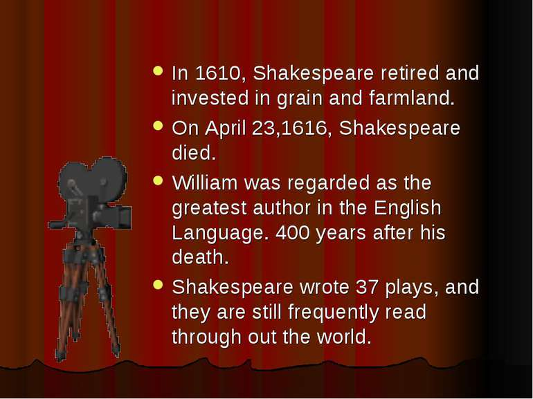 In 1610, Shakespeare retired and invested in grain and farmland. On April 23,...