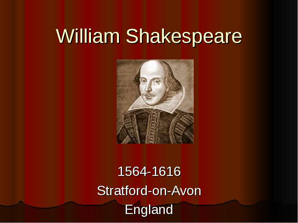 William Shakespeare 1564-1616 Stratford-on-Avon England