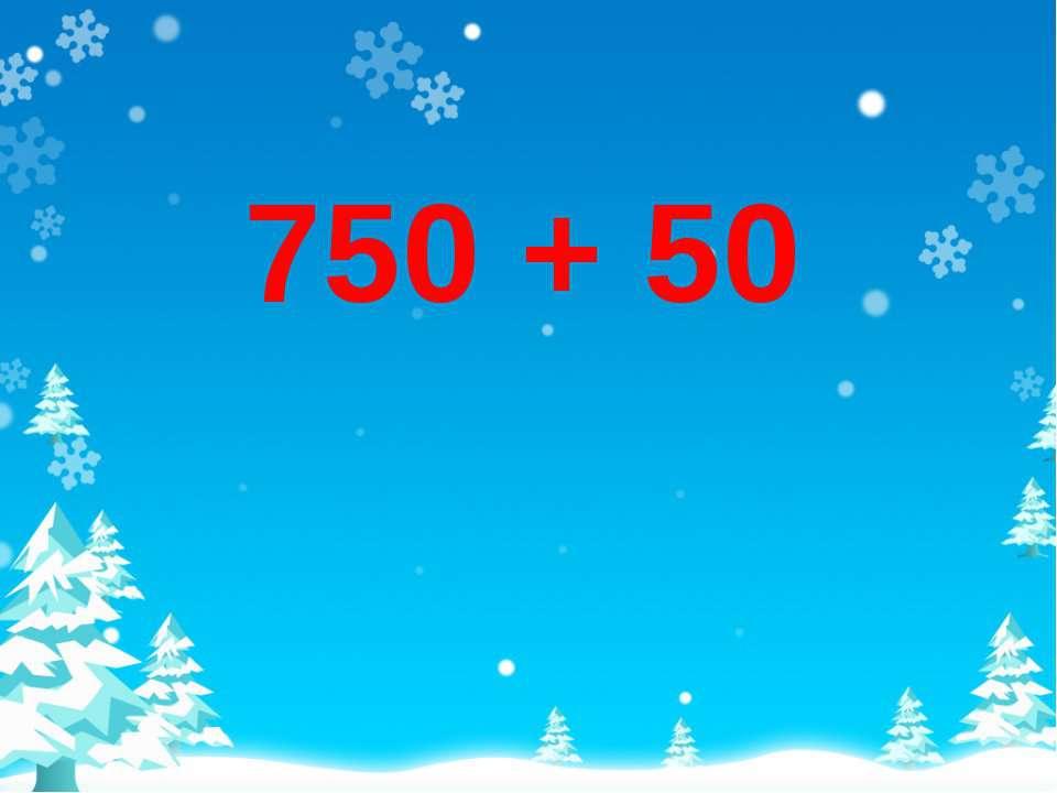 750 + 50