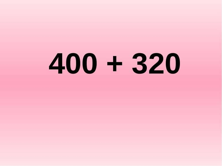 400 + 320