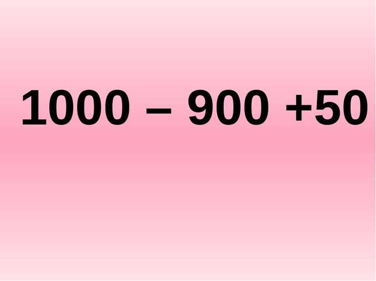 1000 – 900 +50