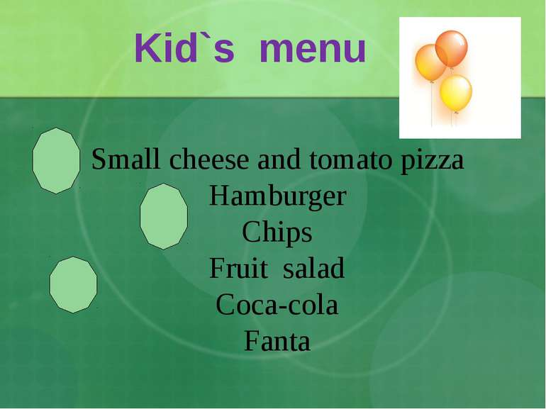 Kid`s menu Small cheese and tomato pizza Hamburger Chips Fruit salad Coca-col...