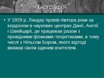 Біографія У 1929 р. Ландау провів півтора роки за кордоном в наукових центрах...