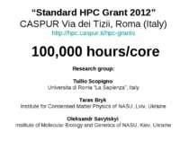 """Standard HPC Grant 2012"" CASPUR Via dei Tizii, Roma (Italy) http://hpc.caspu..."