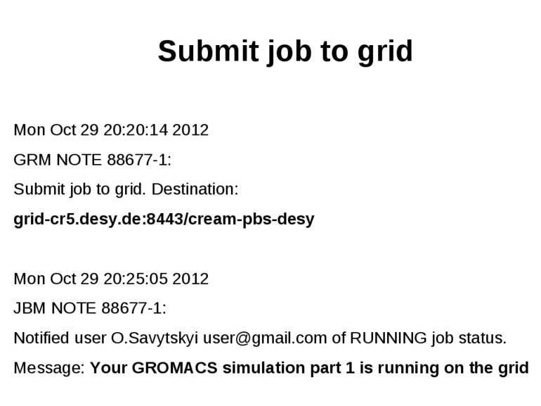 Mon Oct 29 20:20:14 2012 GRM NOTE 88677-1: Submit job to grid. Destination: g...