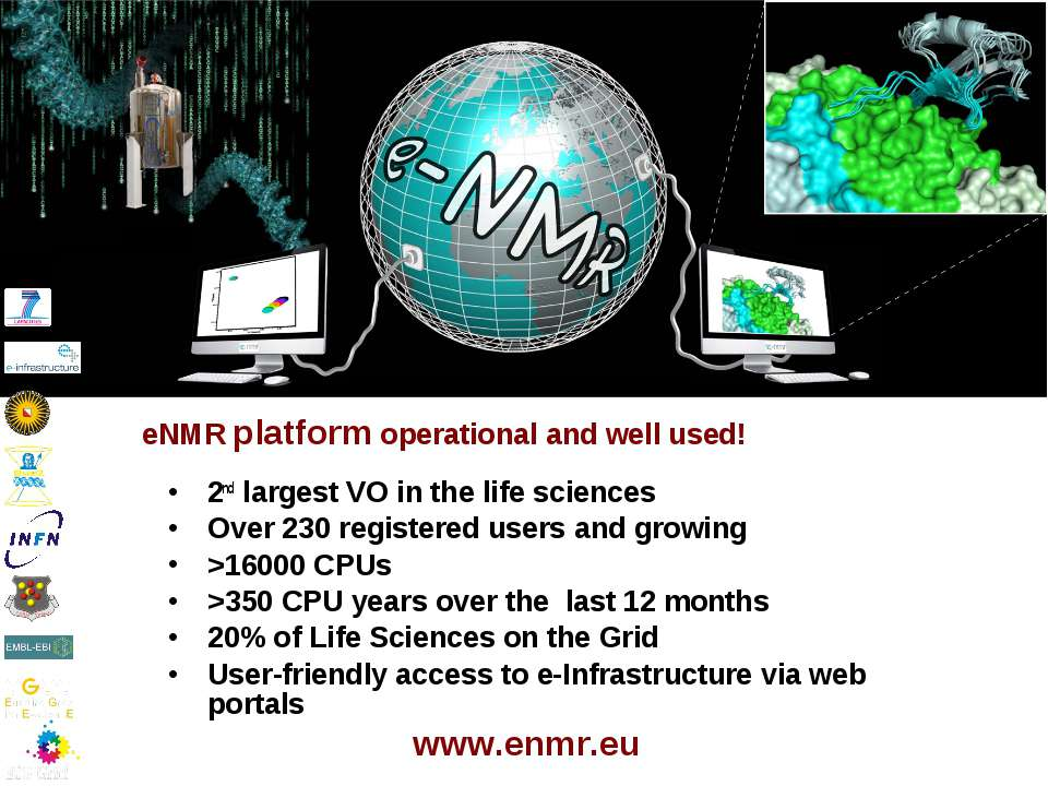 eNMR platform operational and well used! 2nd largest VO in the life sciences ...