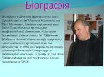Народився вБерезові Нижньому наІвано-Франківщині в сім'ї Антося Малковича т...