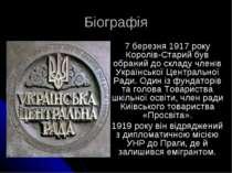 Біографія 7 березня 1917 року Королів-Старий був обраний до складу членів Укр...