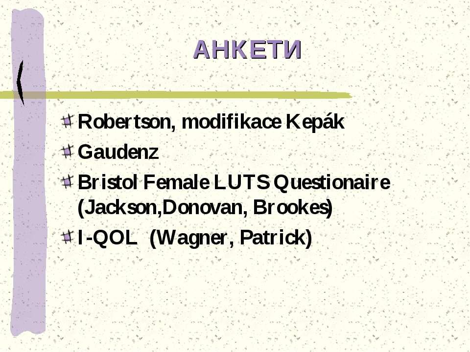 АНКЕТИ Robertson, modifikace Kepák Gaudenz Bristol Female LUTS Questionaire (...