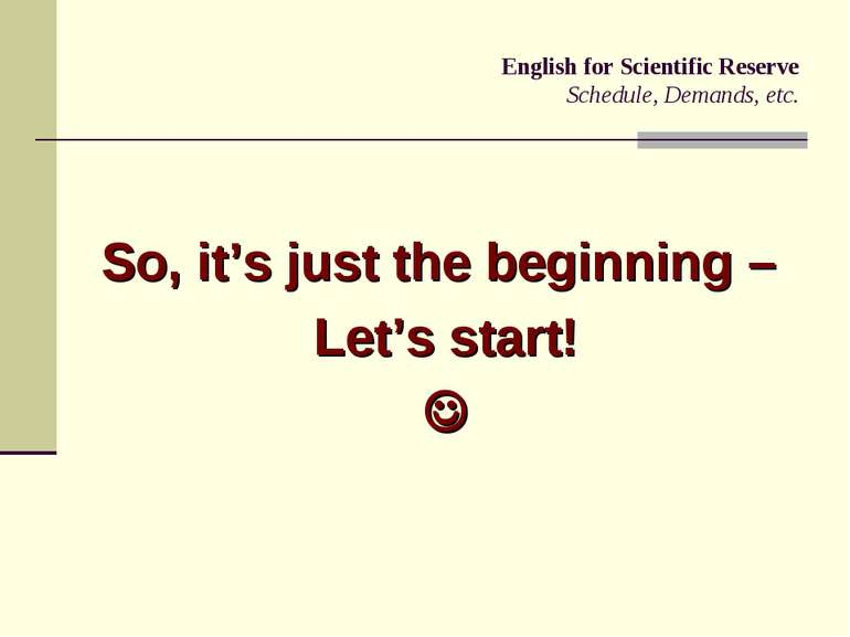 English for Scientific Reserve Schedule, Demands, etc. So, it's just the begi...