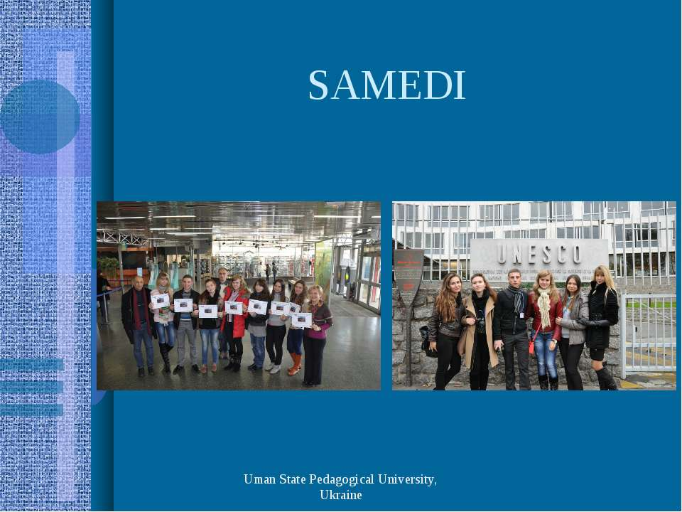 SAMEDI Uman State Pedagogical University, Ukraine Uman State Pedagogical Univ...