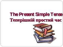 The Present Simple Tense Теперішній простий час
