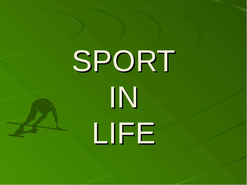 SPORT IN LIFE