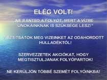 """ELÉG VOLT! """"NE BÁNTSD A FOLYÓT, MERT A VÍZRE UNOKÁINKNAK IS SZÜKSÉGE LESZ!"""" T..."""