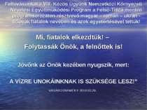 Felhívásunkat a VIII. Közös Ügyünk Nemzetközi Környezeti Nevelési Együttműköd...
