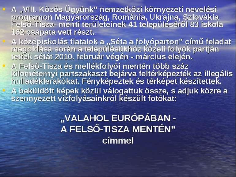 """A """"VIII. Közös Ügyünk"""" nemzetközi környezeti nevelési programon Magyarország,..."""