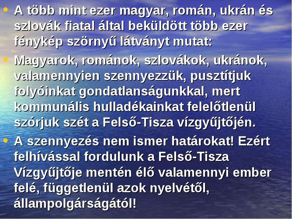 A több mint ezer magyar, román, ukrán és szlovák fiatal által beküldött több ...