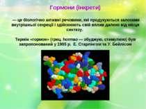 Гормони (інкрети) — це біологічно активні речовини, які продукуються залозами...