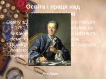Освіта і праця над енциклопедією Освіту здобув в коледжі де-Катр-Насьон. У 17...