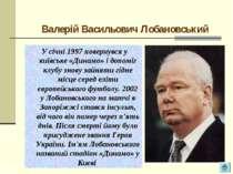 У січні 1997 повернувся у київське «Динамо» і допоміг клубу знову зайняти гід...