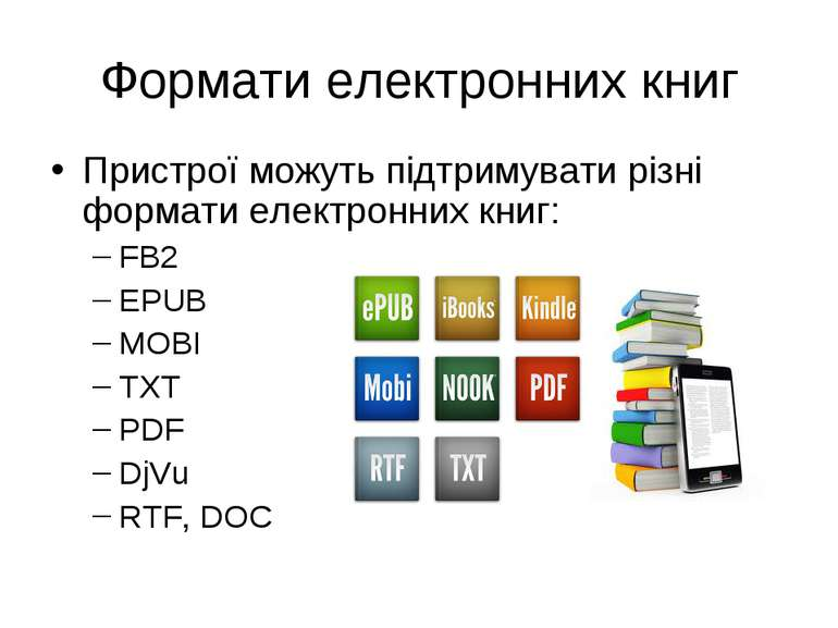 Формати електронних книг Пристрої можуть підтримувати різні формати електронн...