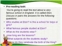 Pre-reading task: You're going to read the text about a very famous school in...