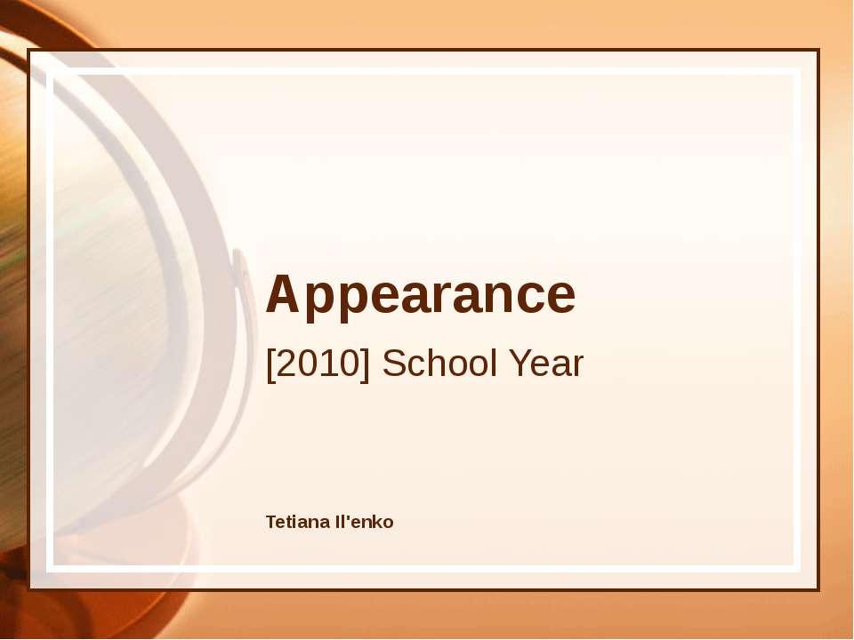 Appearance [2010] School Year Tetiana Il'enko