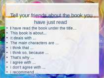 Tell your friends about the book you have just read I have read the book unde...