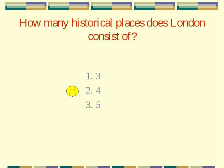 How many historical places does London consist of? 1. 3 2. 4 3. 5