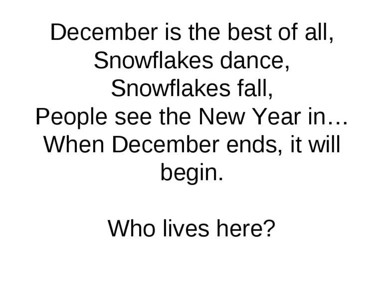 December is the best of all, Snowflakes dance, Snowflakes fall, People see th...