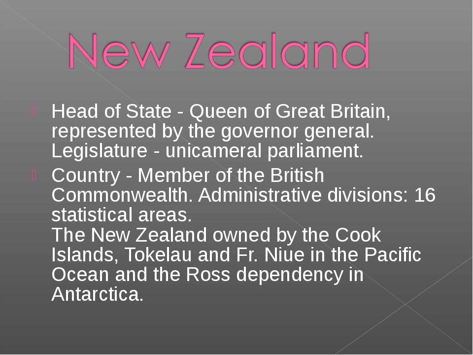 Head of State - Queen of Great Britain, represented by the governor general. ...