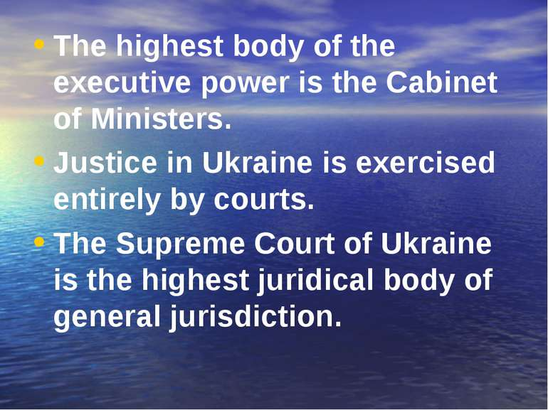 The highest body of the executive power is the Cabinet of Ministers. Justice ...