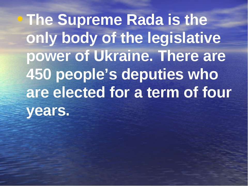 The Supreme Rada is the only body of the legislative power of Ukraine. There ...